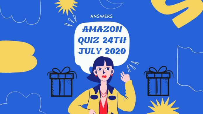 Amazon Quiz 24th July 2020