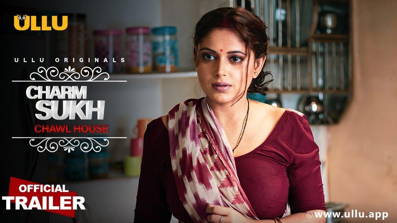 Download [18+] Chawl House – Charmsukh (2021) Season 1 Hindi Complete Ullu Originals WEB Series 480p | 720p HDRip